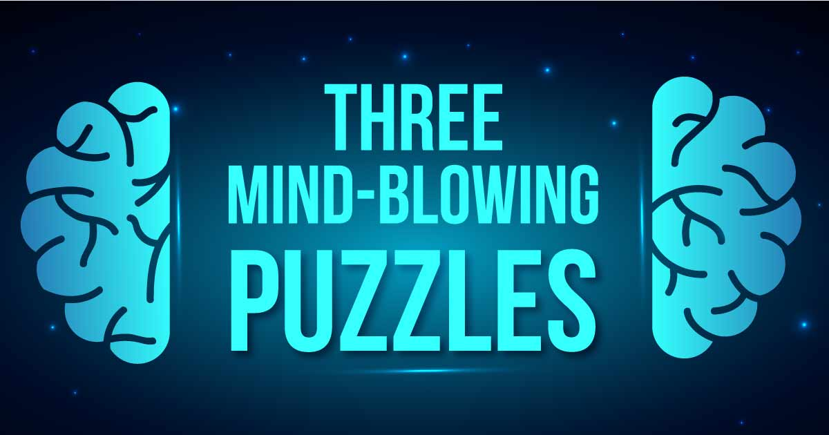 3 mind-boggling puzzles